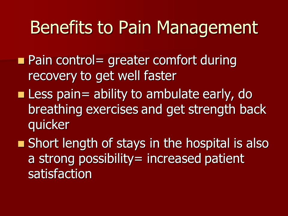 Benefits to Pain Management