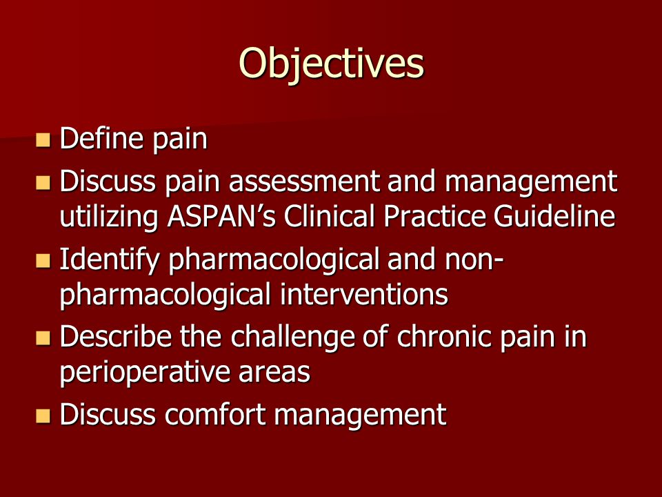 Objectives Define pain