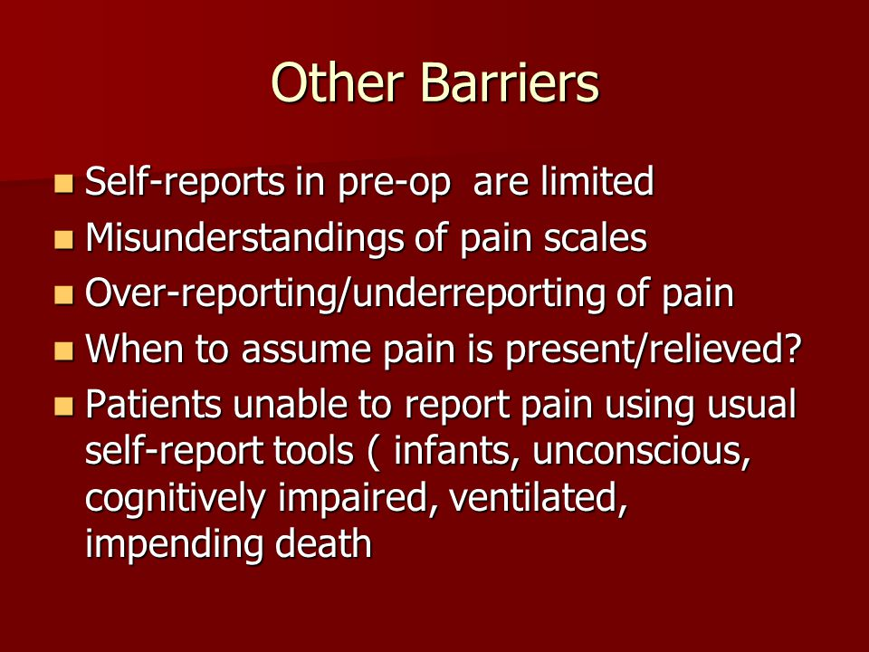 Other Barriers Self-reports in pre-op are limited