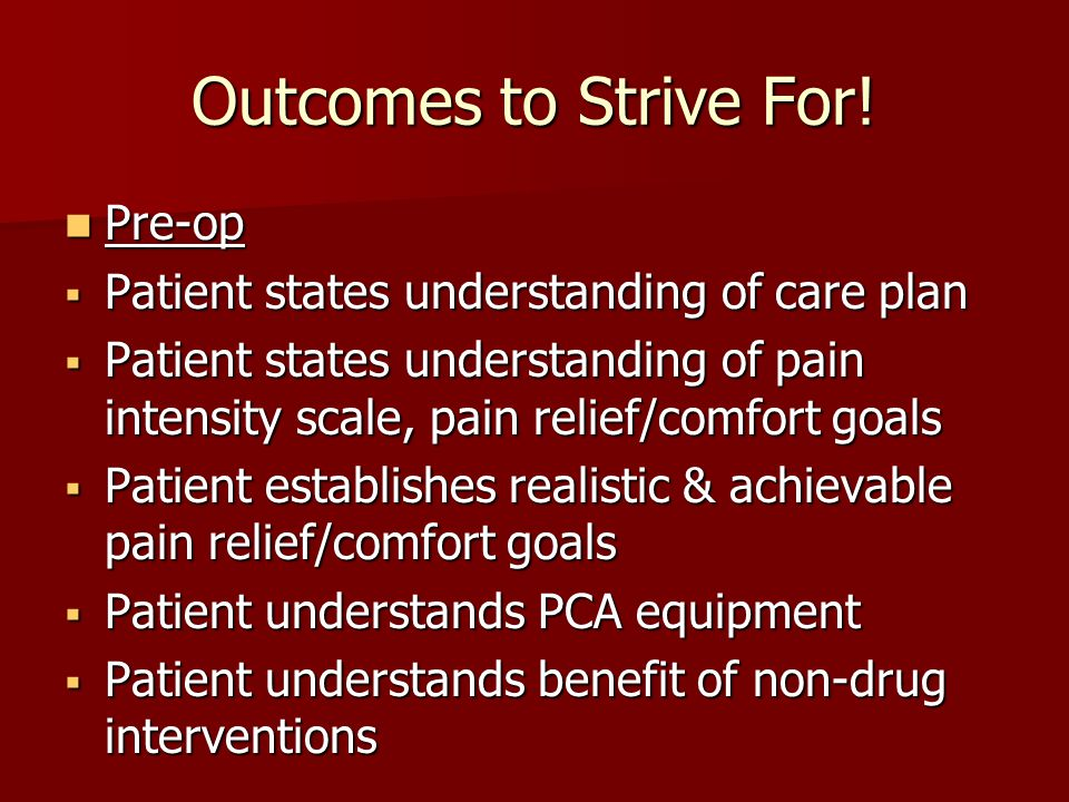Outcomes to Strive For! Pre-op