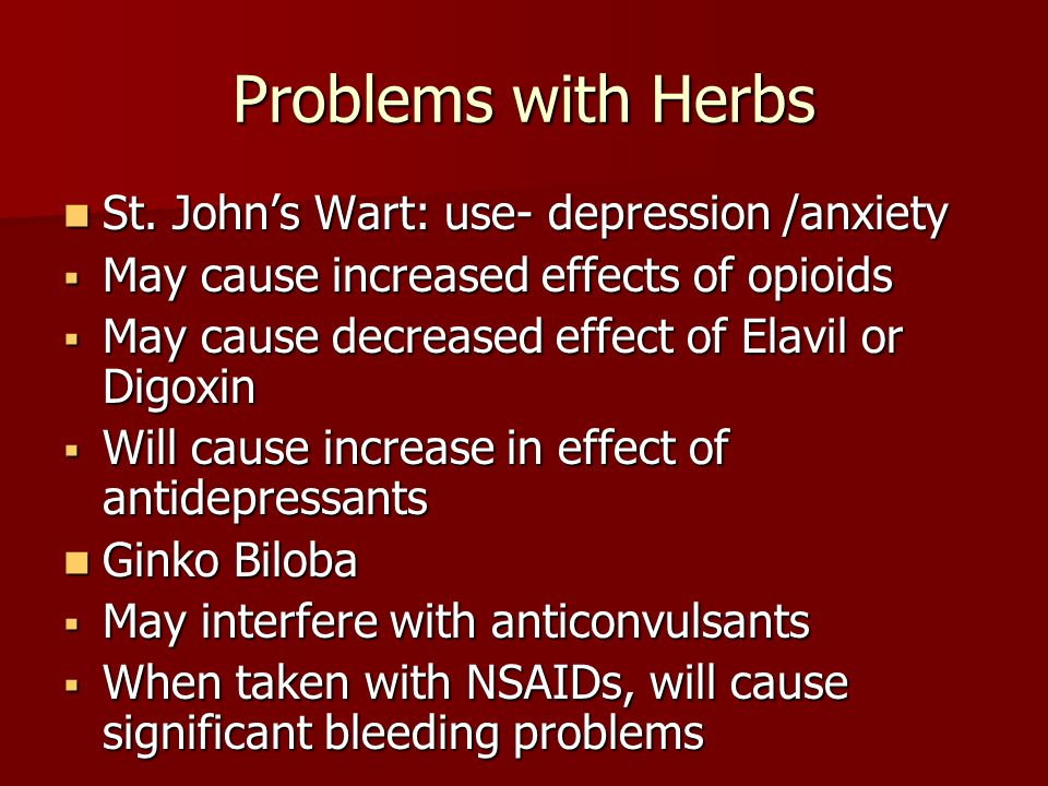 Problems with Herbs St. John's Wart: use- depression /anxiety