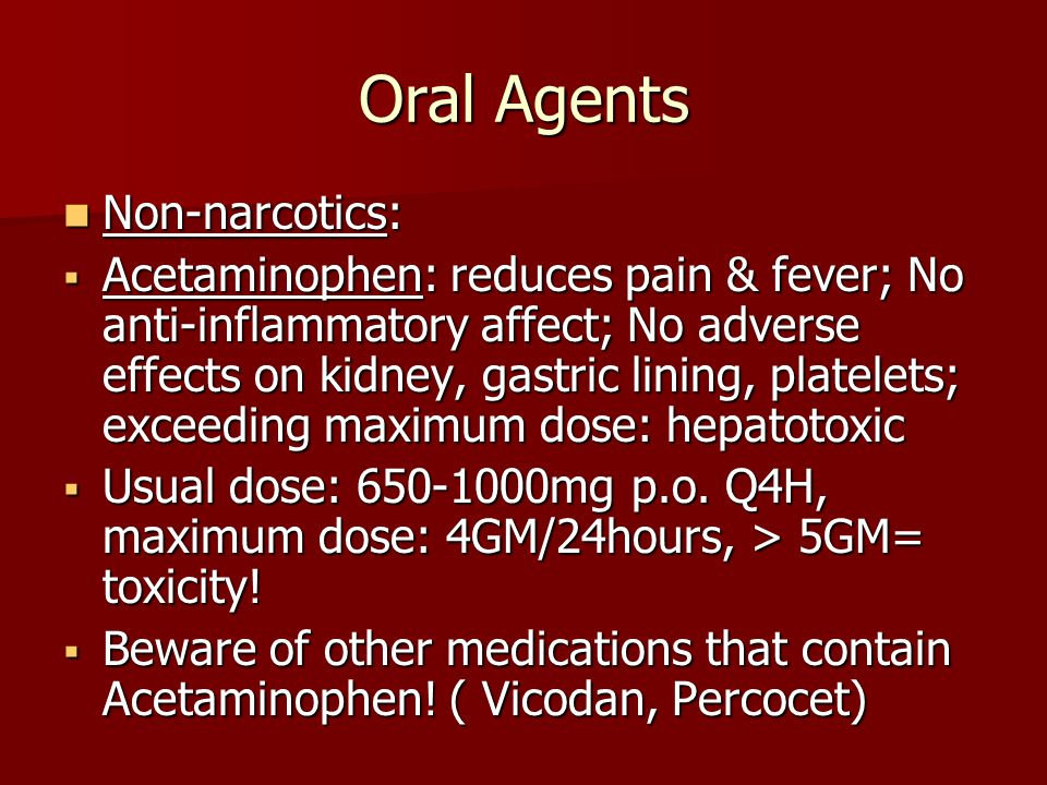 Oral Agents Non-narcotics: