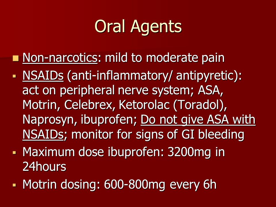 Oral Agents Non-narcotics: mild to moderate pain
