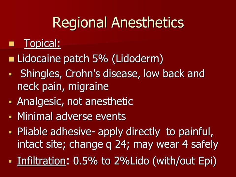 Regional Anesthetics Topical: Lidocaine patch 5% (Lidoderm)