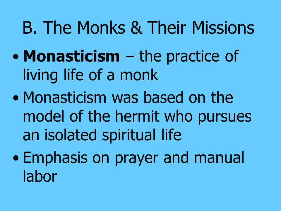 B. The Monks & Their Missions