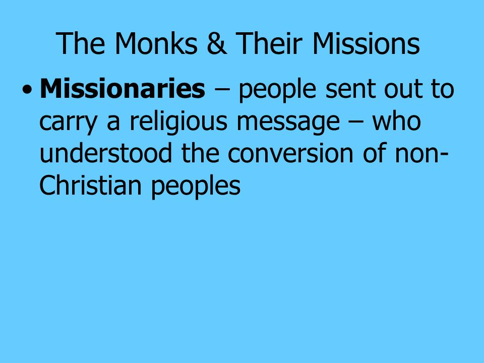 The Monks & Their Missions