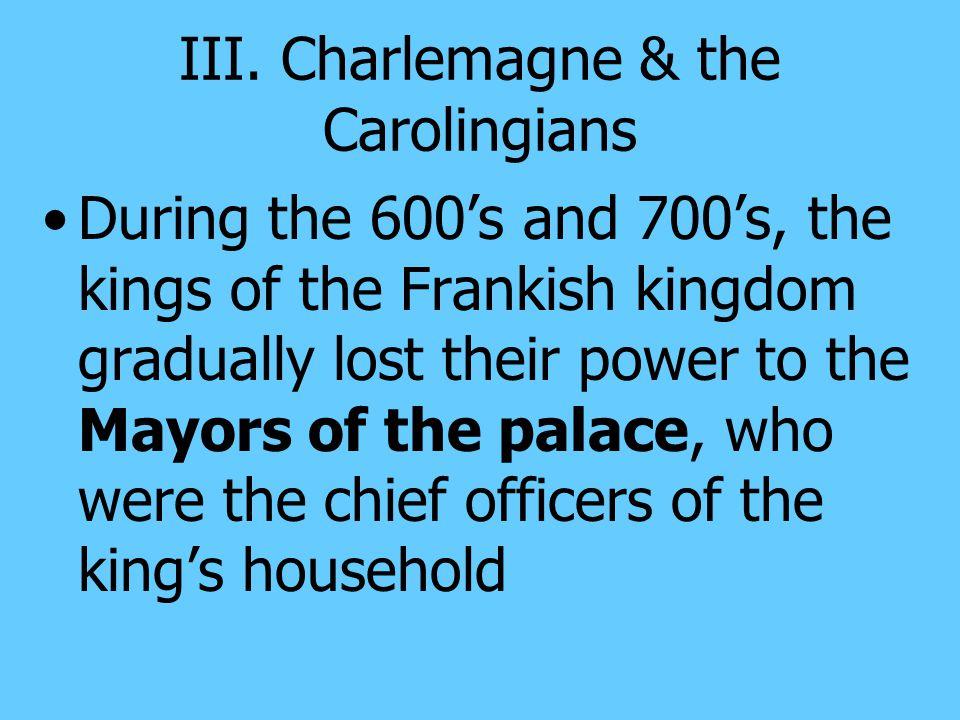 III. Charlemagne & the Carolingians