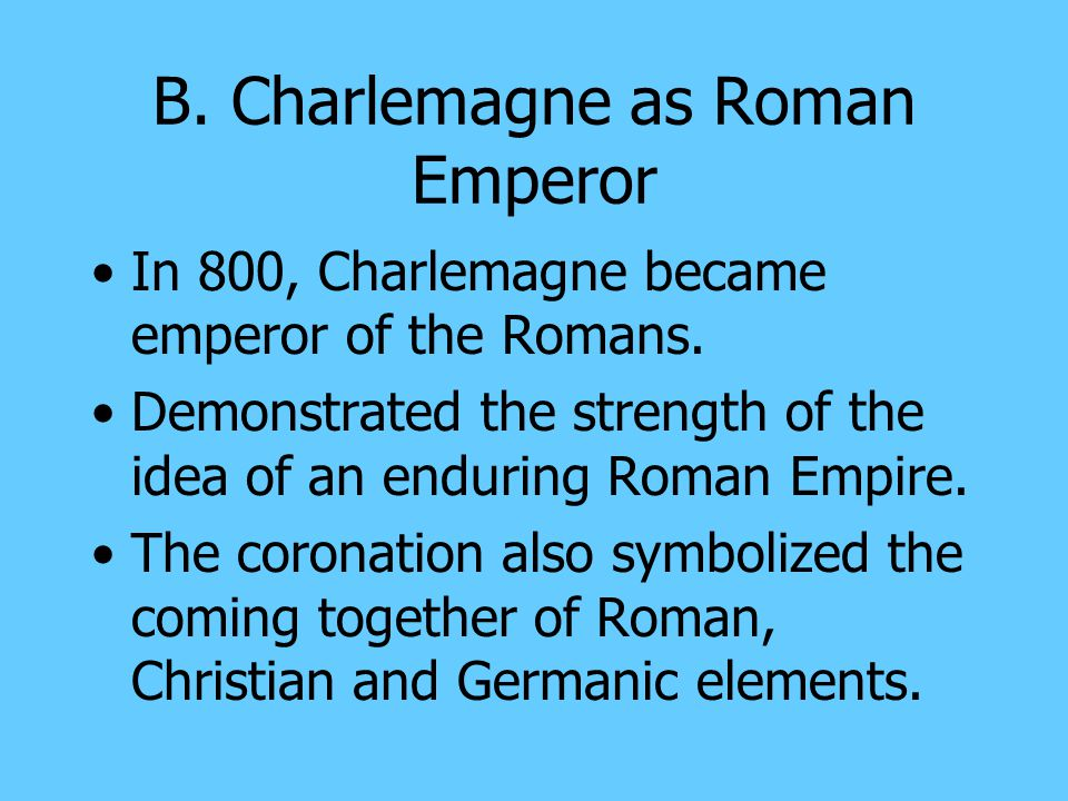 B. Charlemagne as Roman Emperor