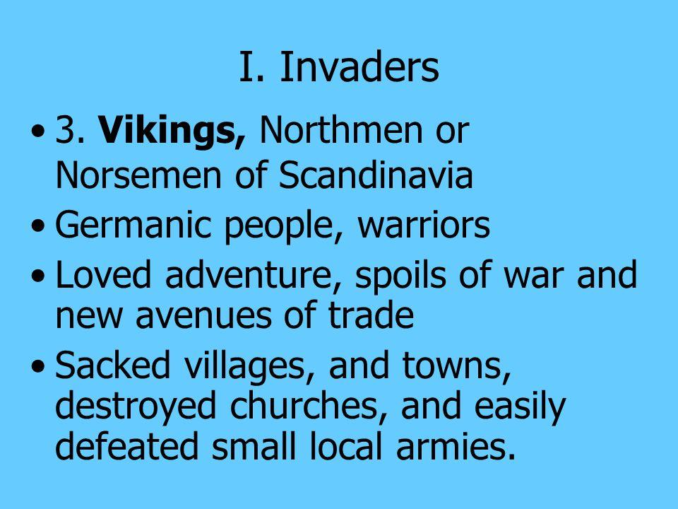 I. Invaders 3. Vikings, Northmen or Norsemen of Scandinavia
