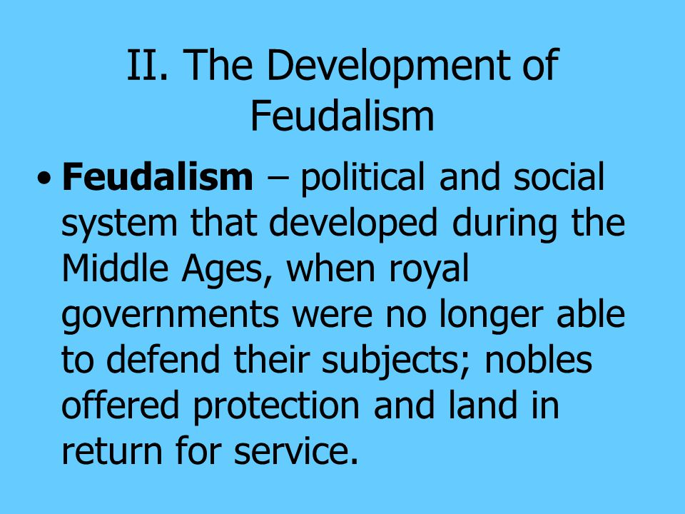 II. The Development of Feudalism
