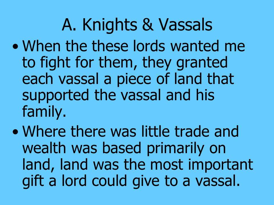 A. Knights & Vassals