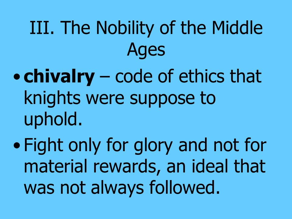 III. The Nobility of the Middle Ages