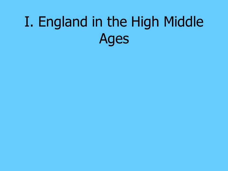 I. England in the High Middle Ages