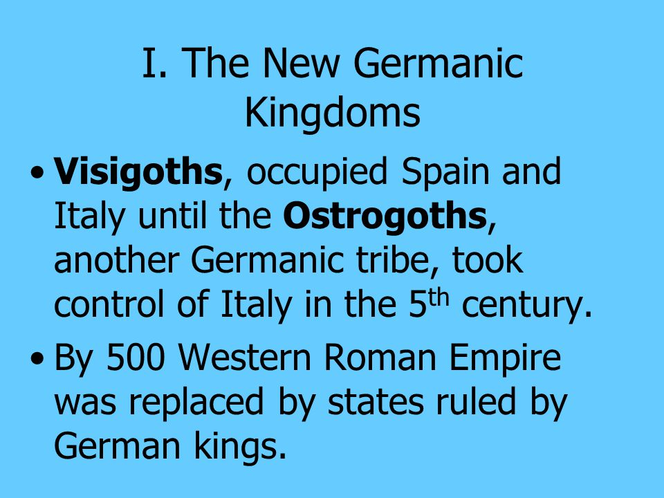 I. The New Germanic Kingdoms