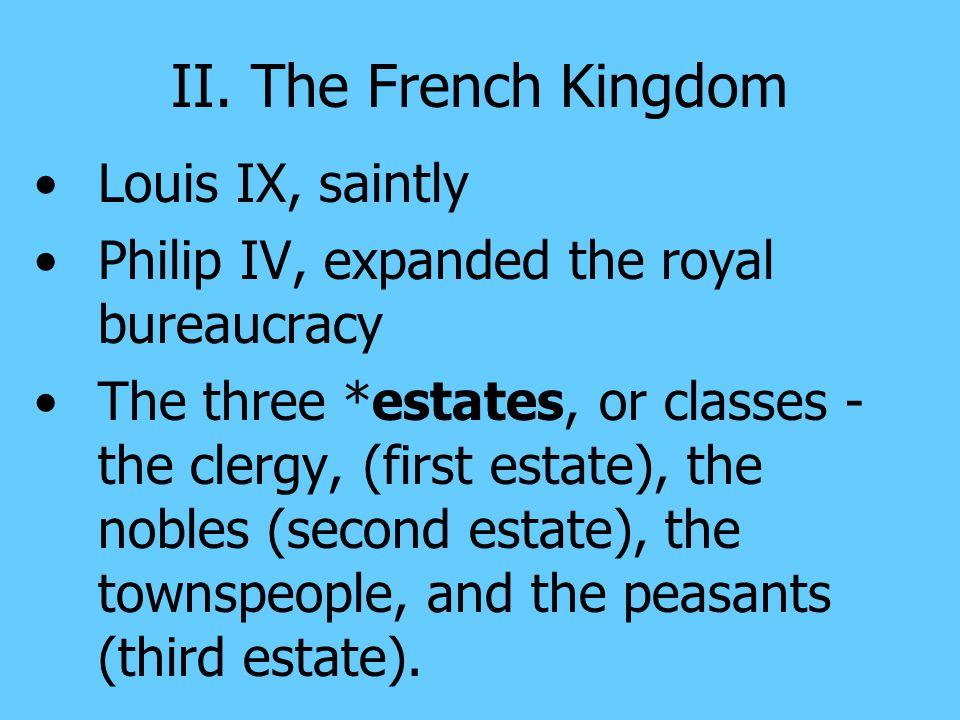 II. The French Kingdom Louis IX, saintly