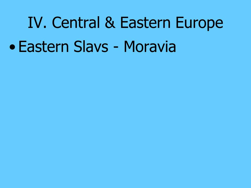 IV. Central & Eastern Europe