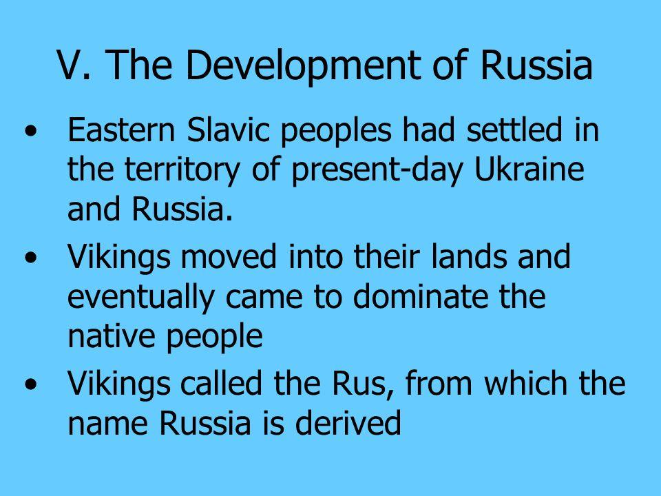 V. The Development of Russia