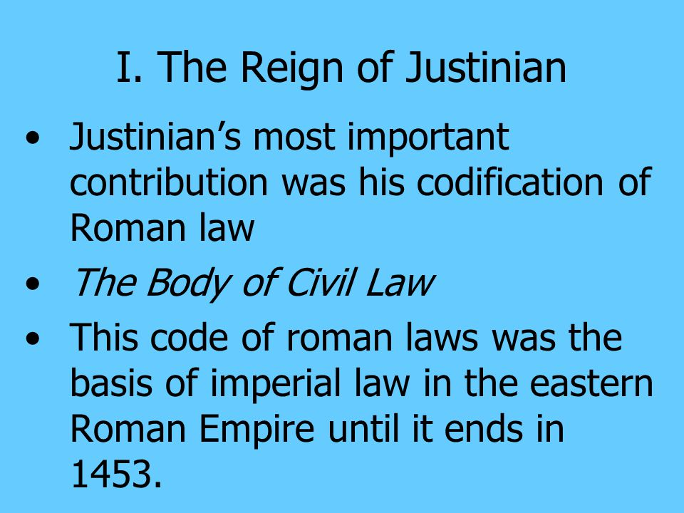 I. The Reign of Justinian