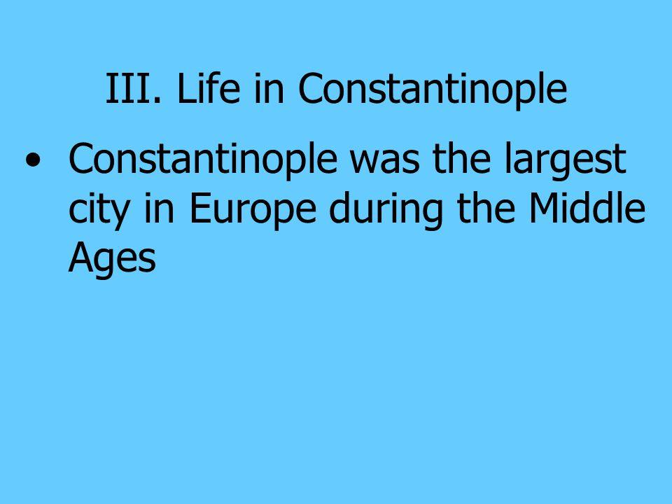 III. Life in Constantinople