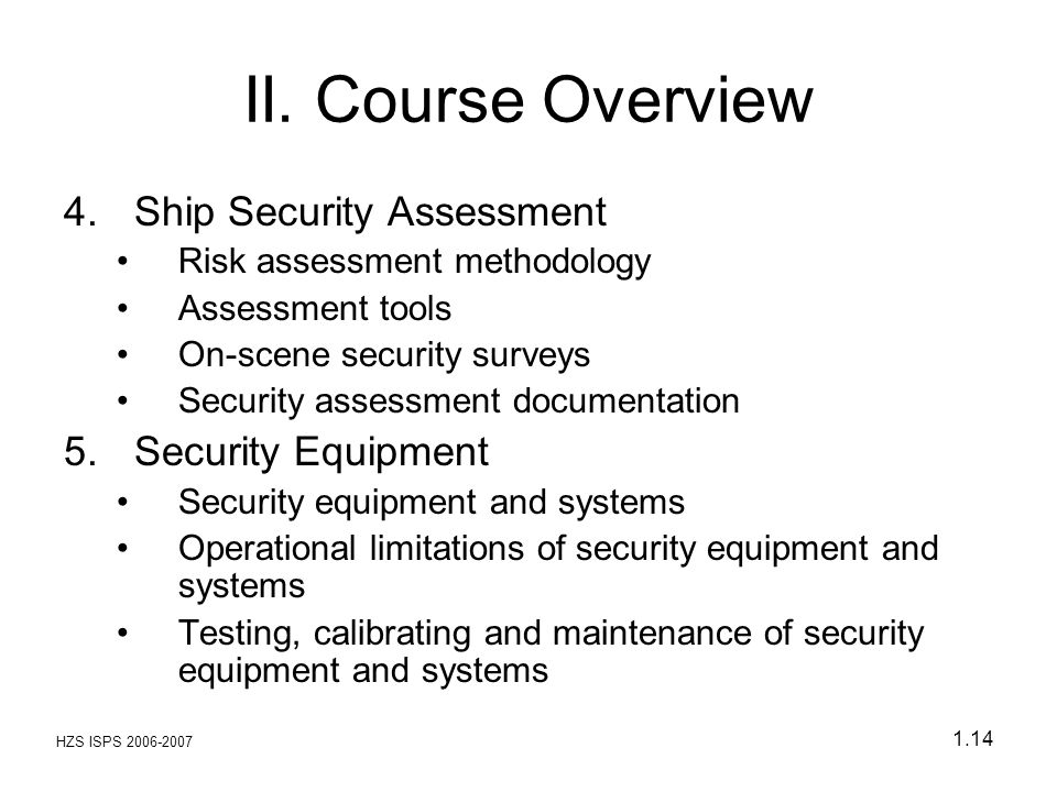 II. Course Overview Ship Security Assessment Security Equipment