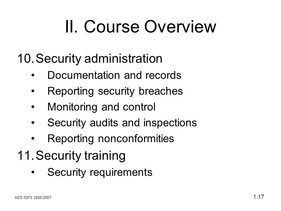 II. Course Overview Security administration Security training