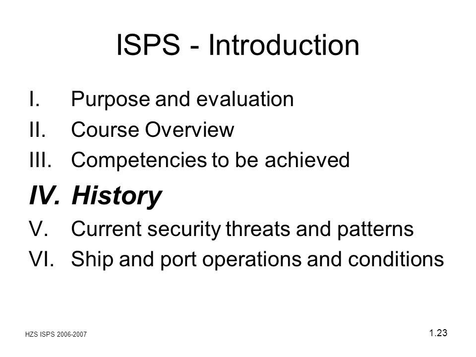 ISPS - Introduction History Purpose and evaluation Course Overview