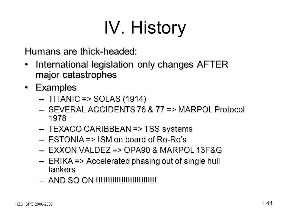 IV. History Humans are thick-headed: