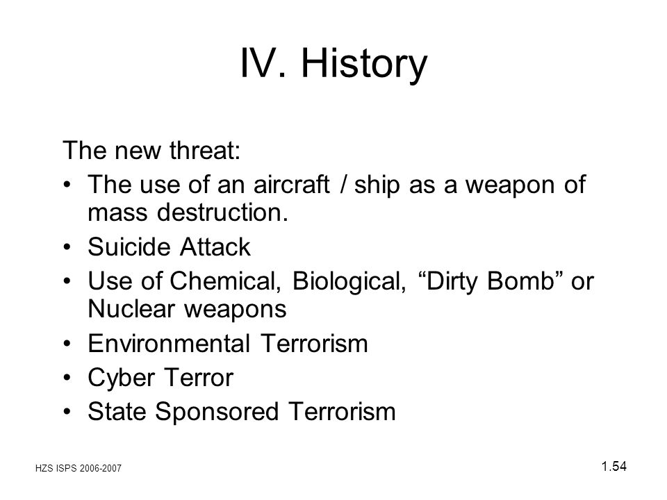 IV. History The new threat: