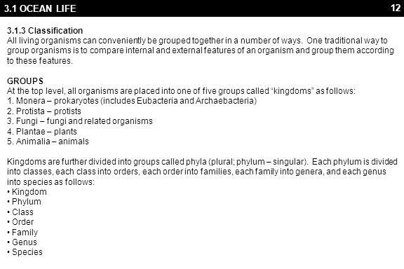 3.1 OCEAN LIFE Some examples of these major groups are illustrated below: Kingdom. Animalia. Plantae.