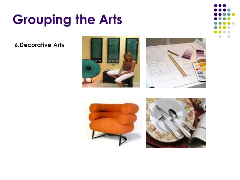 Grouping the Arts 6.Decorative Arts