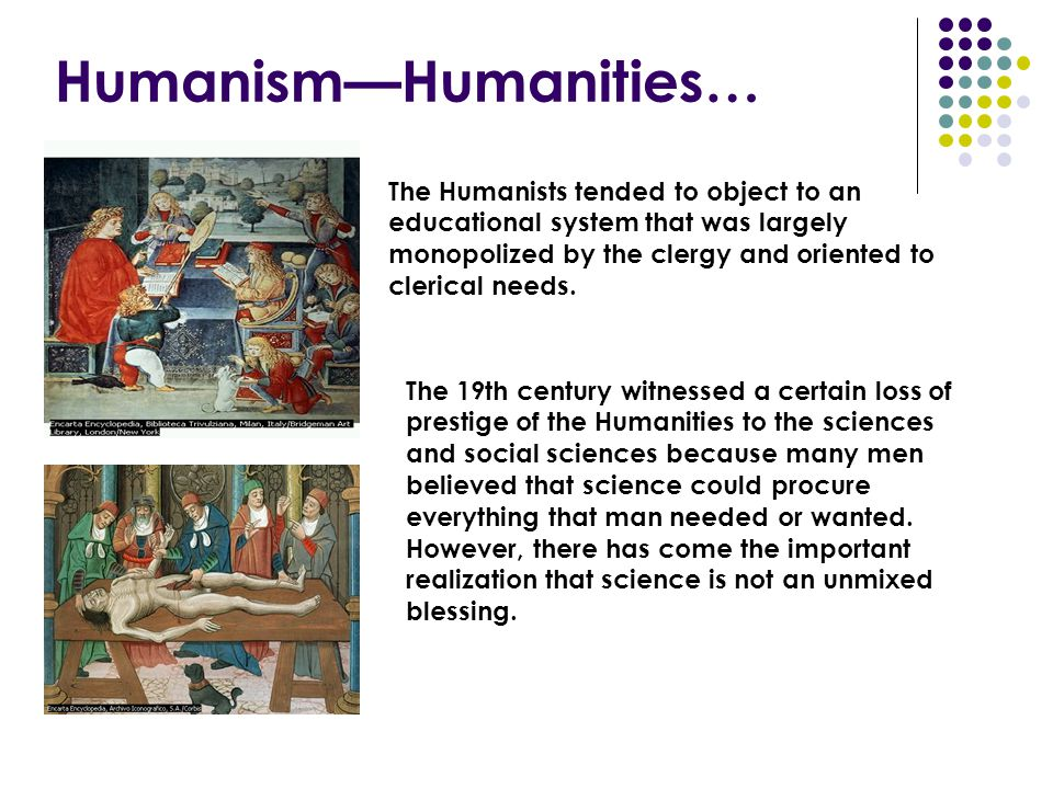 Humanism—Humanities…