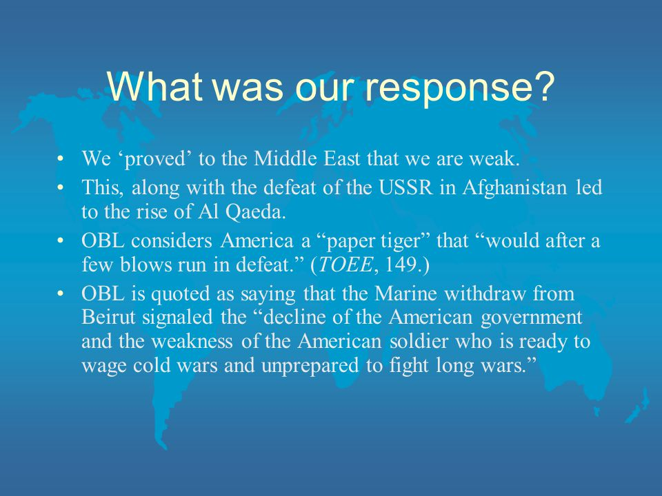 What was our response We 'proved' to the Middle East that we are weak.