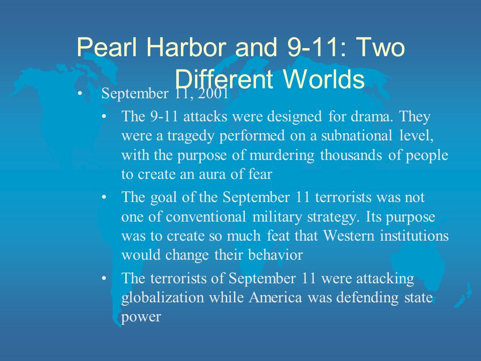 Pearl Harbor and 9-11: Two Different Worlds