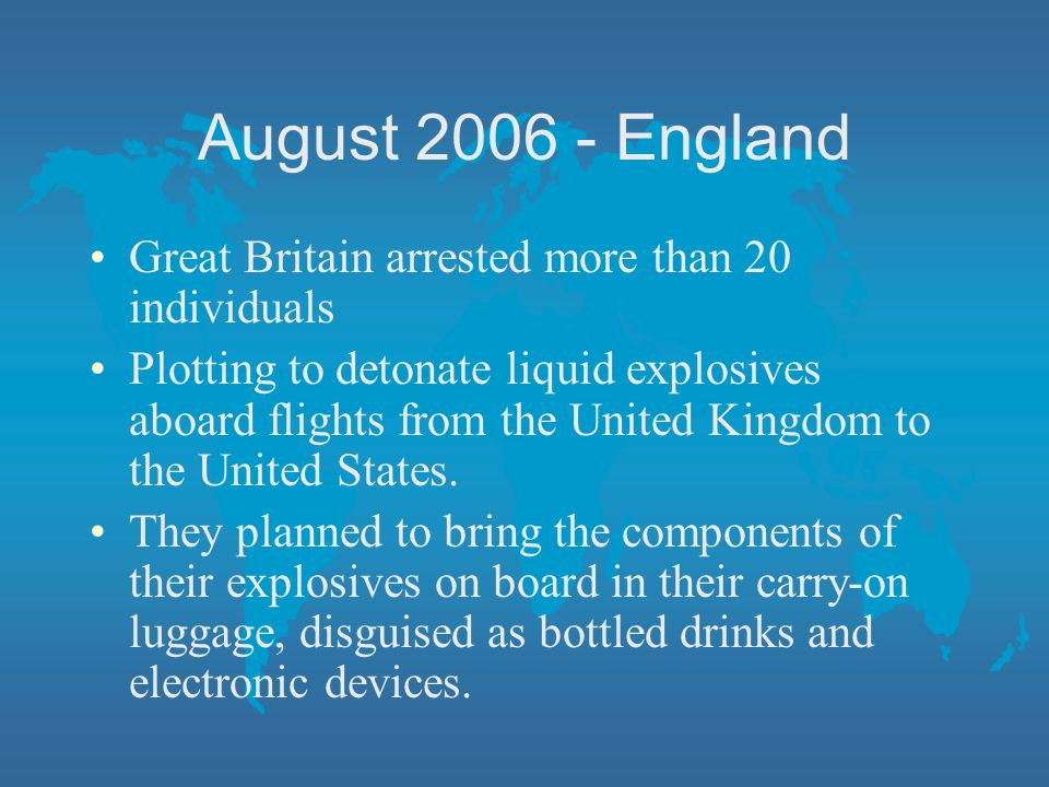 August 2006 - England Great Britain arrested more than 20 individuals