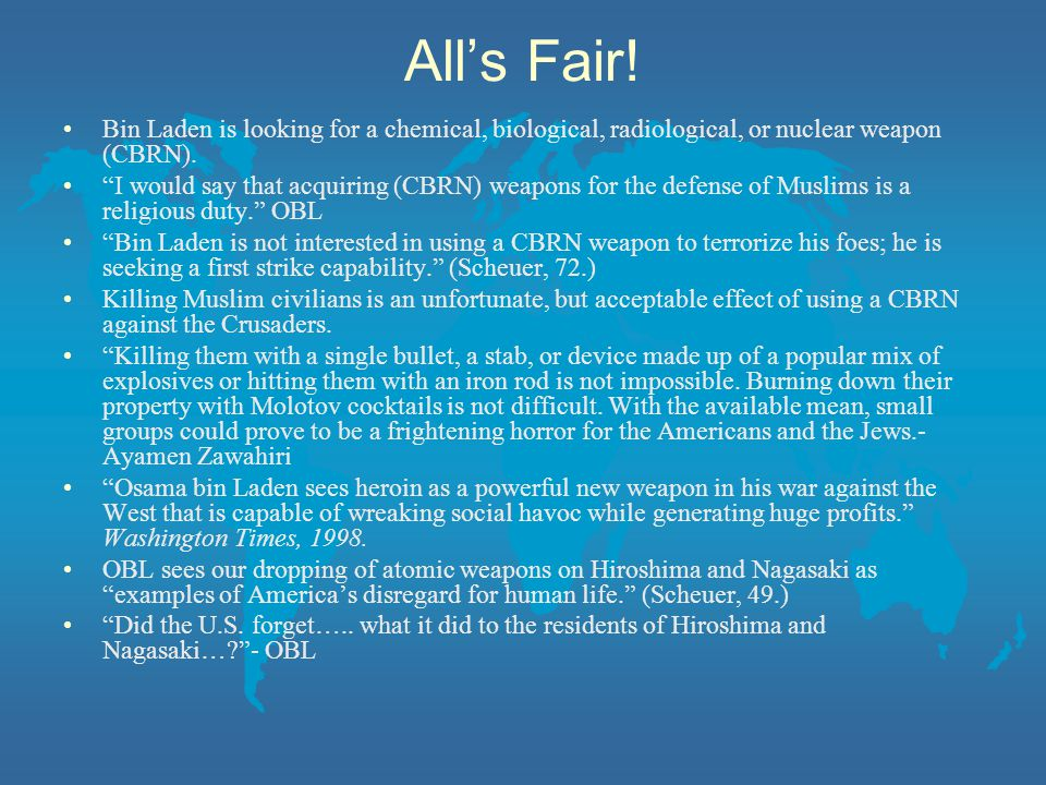 All's Fair! Bin Laden is looking for a chemical, biological, radiological, or nuclear weapon (CBRN).
