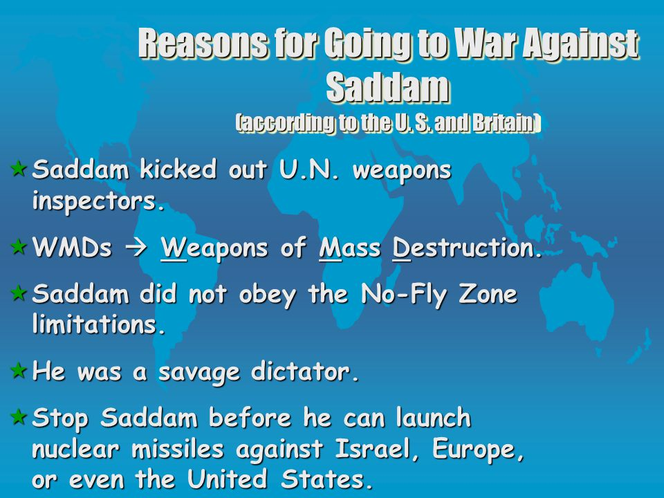 Reasons for Going to War Against Saddam (according to the U. S