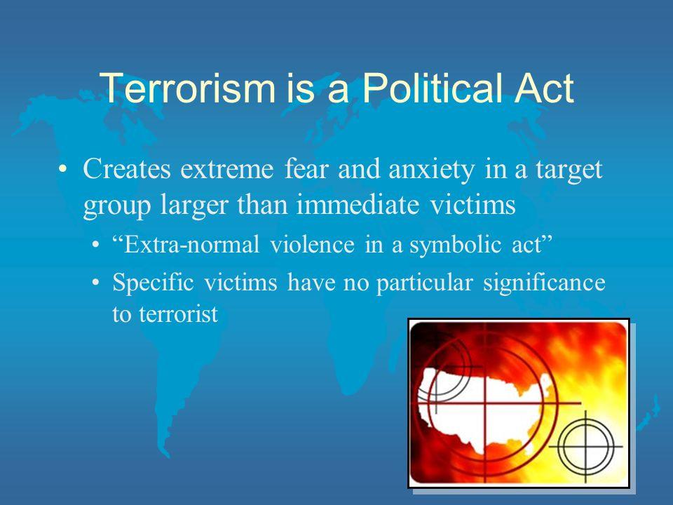 Terrorism is a Political Act