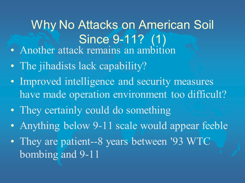 Why No Attacks on American Soil Since 9-11 (1)