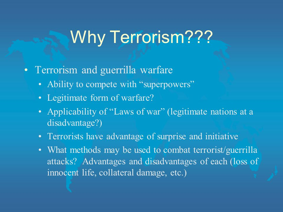 Why Terrorism Terrorism and guerrilla warfare