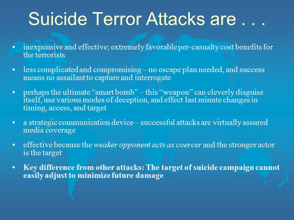Suicide Terror Attacks are . . .