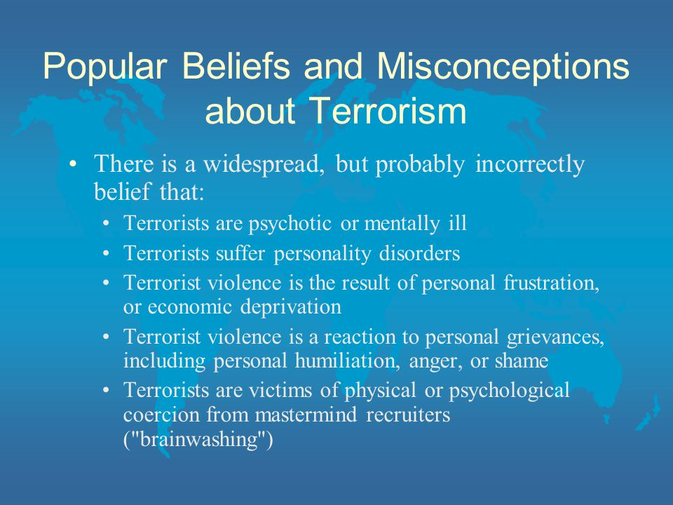 Popular Beliefs and Misconceptions about Terrorism