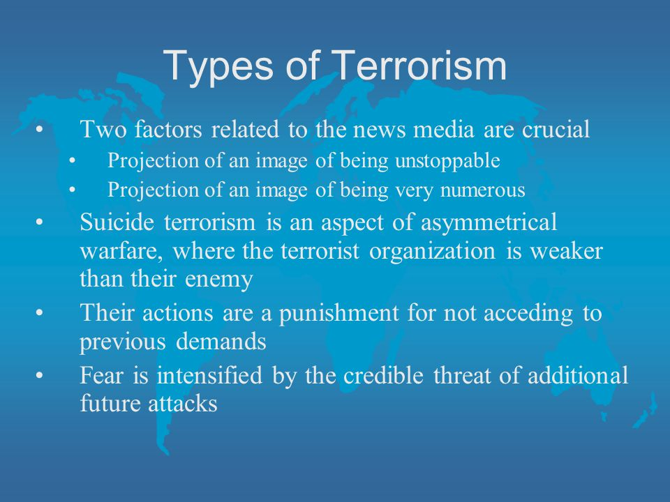 Types of Terrorism Two factors related to the news media are crucial