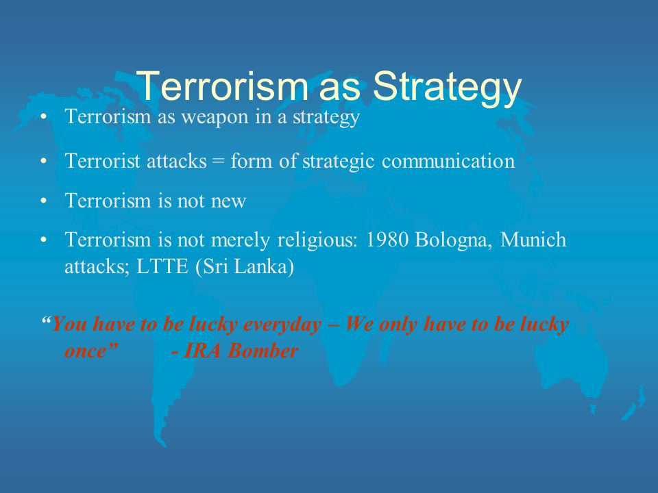 Terrorism as Strategy Terrorism as weapon in a strategy