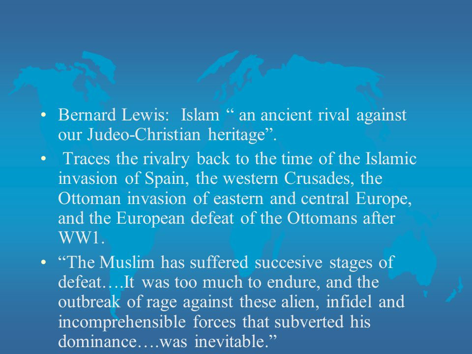 Bernard Lewis: Islam an ancient rival against our Judeo-Christian heritage .