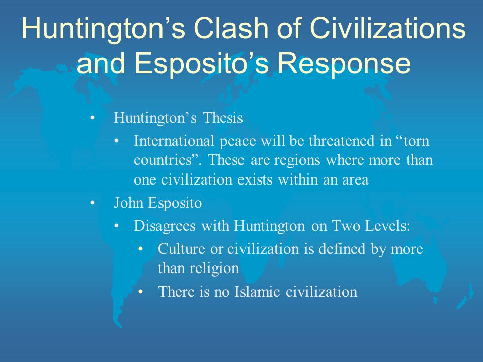 Huntington's Clash of Civilizations and Esposito's Response