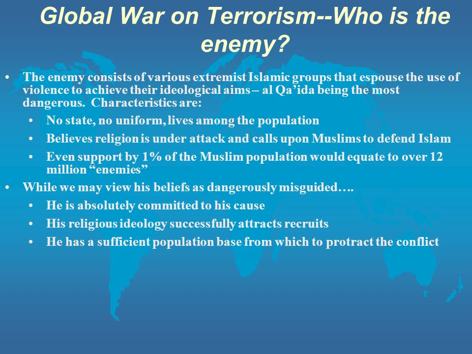 Global War on Terrorism--Who is the enemy