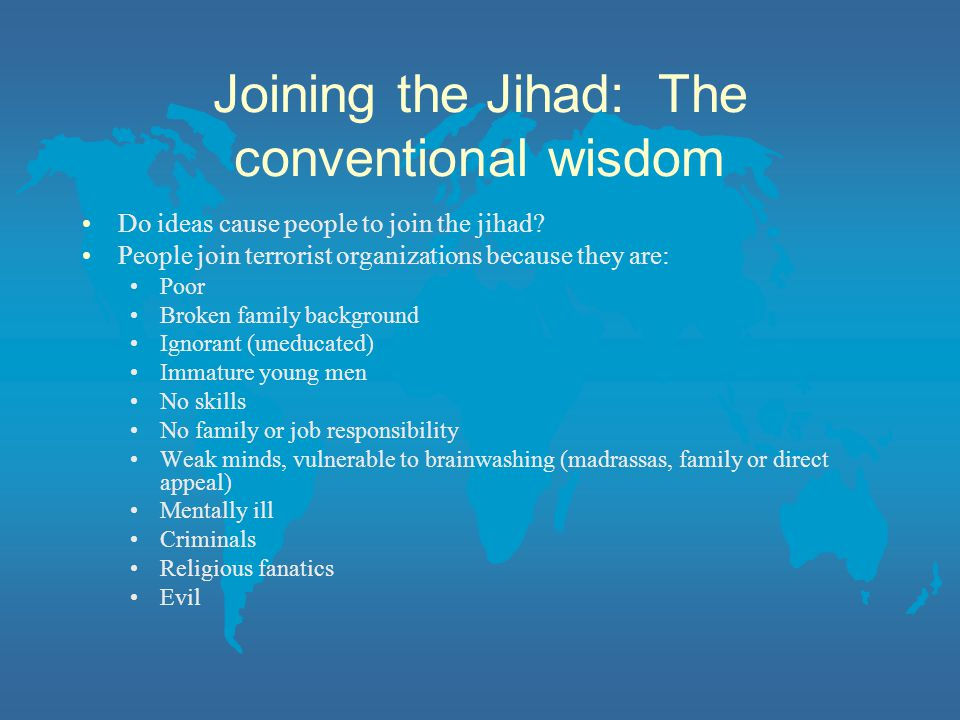 Joining the Jihad: The conventional wisdom