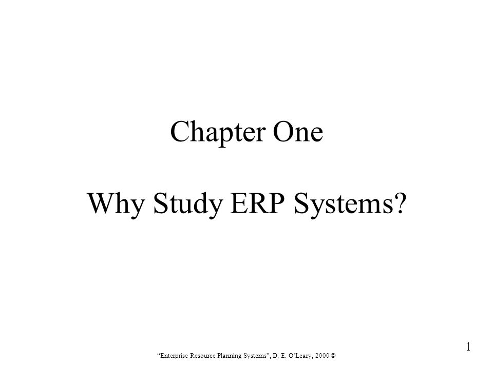 Chapter One Why Study ERP Systems