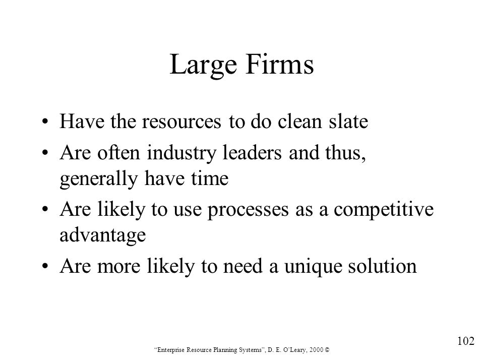 Large Firms Have the resources to do clean slate