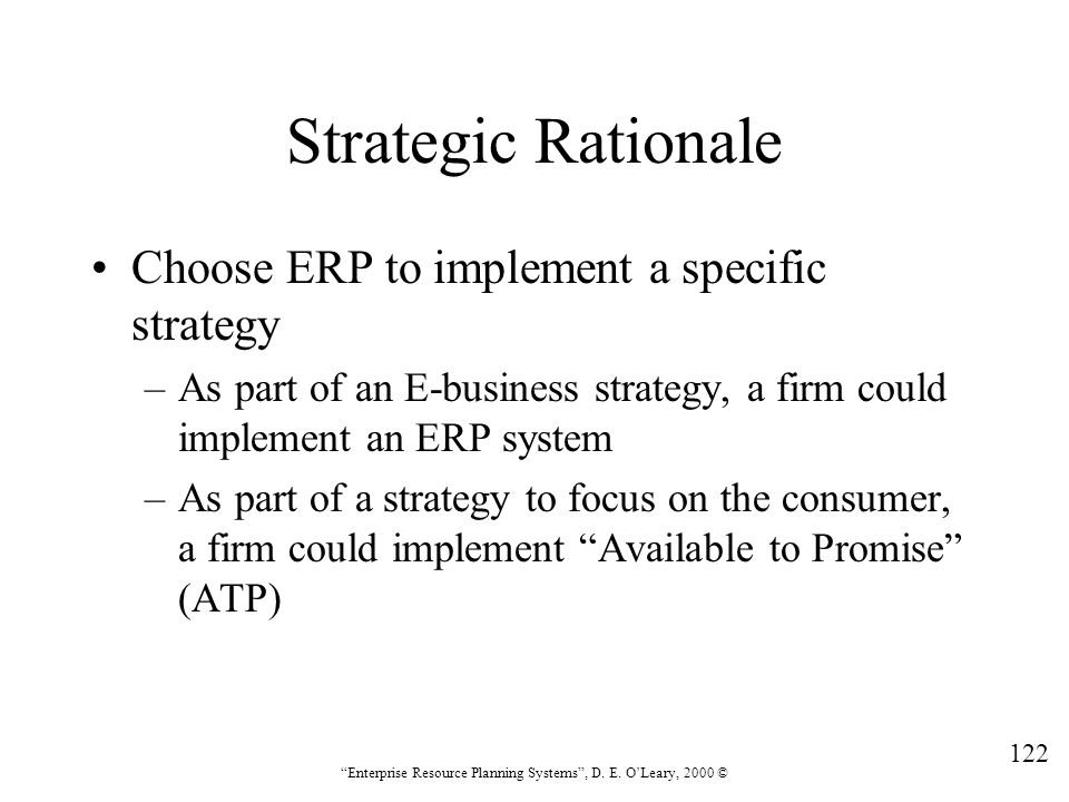 Strategic Rationale Choose ERP to implement a specific strategy